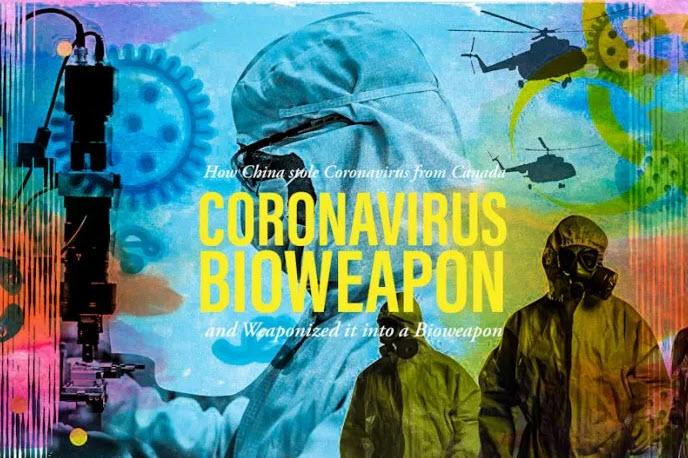 Coronavirus Bioweapon – How Chinese agents stole Coronavirus from Canada and weaponized it into a Bioweapon