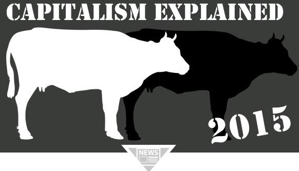 "Capitalism Explained In 2015: ""You Have Two Cows..."""